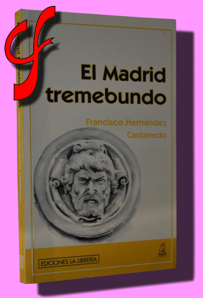 EL MADRID TREMEBUNDO