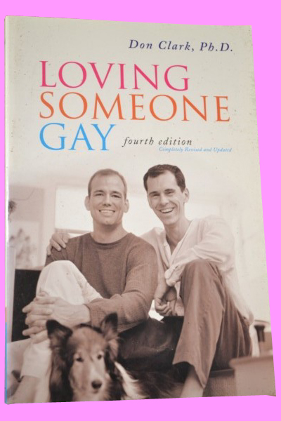 LOVING SOMEONE GAY (fourth edition)