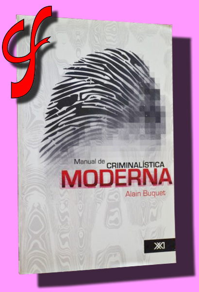 MANUAL DE CRIMINALÍSTICA MODERNA