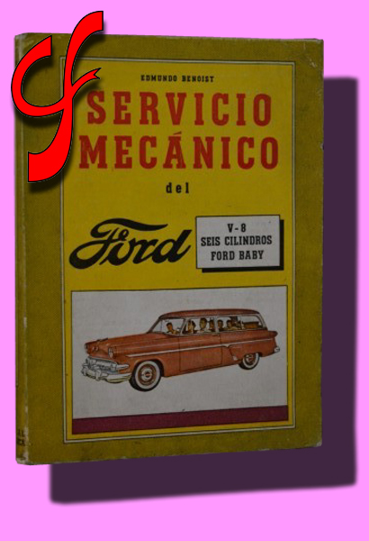SERVICIO MECÁNICO DEL FORD V-8; SEIS CILINDROS; FORD BABY